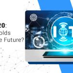 IoT in 2020: What IoT holds for us in the Future?