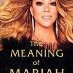 """The Meaning Of Mariah Carey"" Showed Everyone Else The Mariah I Love"