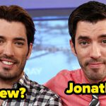 "Can You Tell The Difference Between ""The Property Brothers"" Jonathan And Drew Scott?"